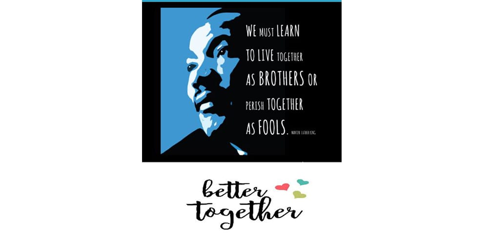 Better Together MLK Day Presentation, Jan. 21