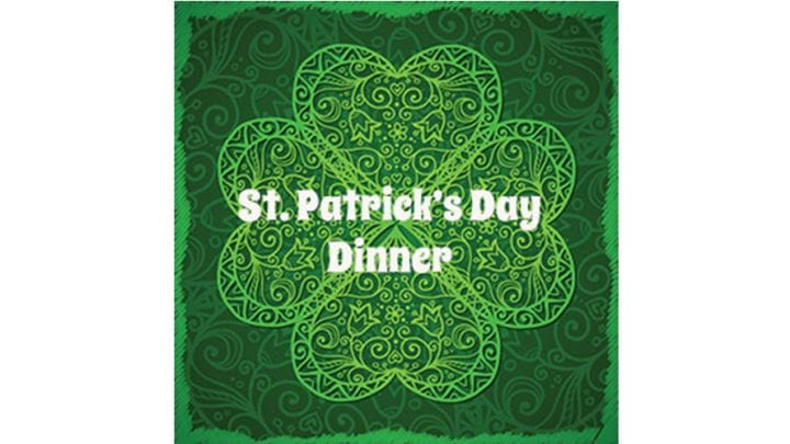 St. Patrick's Dinner, March 16