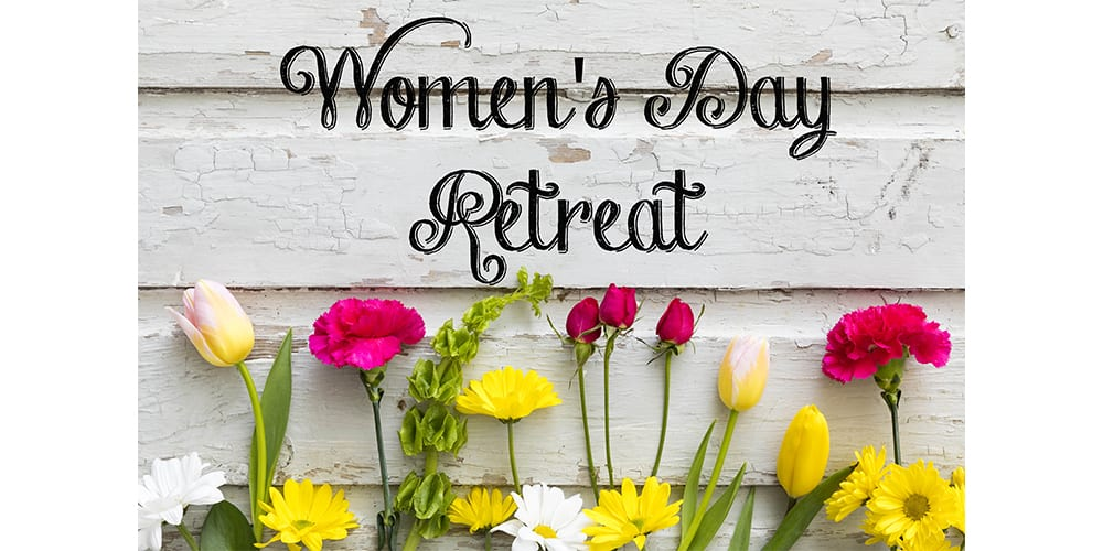 WOMEN'S DAY RETREAT, MAY 14